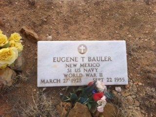 BAULER (VETERAN WWII), EUGENE T. - Colfax County, New Mexico | EUGENE T. BAULER (VETERAN WWII) - New Mexico Gravestone Photos